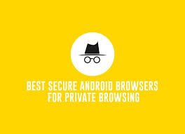 secure android secure android browsers for browsing