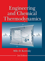 engineering and chemical thermodynamics 2nd edition by milo d