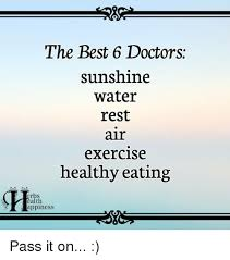 Healthy Food Meme - the best 6 doctors sunshine water rest air exercise healthy eating