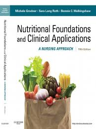 nutritional foundations and clinical applications a nursing
