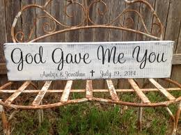 wedding gift near me god gave me you personalized wedding gift anniversary gift