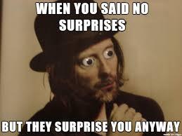 Meme Surprise - no surprises plz meme on imgur