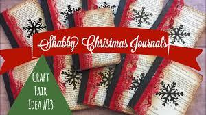 craft fair idea 13 shabby christmas pocket journals 2017 youtube