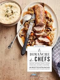 cuisine des grands chefs le dimanche des chefs rémi dechambre larousse cuisine