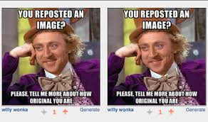 Meme Copy And Paste - ol good ol copy and paste condescending wonka creepy wonka