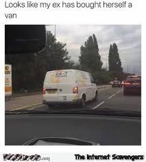 My Ex Meme - my ex bought herself a van funny meme pmslweb