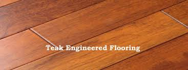 teak engineered flooring the flooring