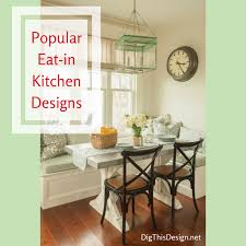the eat in kitchen design in modern day dig this design