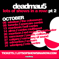 lots of shows in a row pt 2 dates and venues deadmau5
