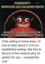 Dungeons And Dragons Memes - pacebdok s dungeons and dragons memes what is your idea of the