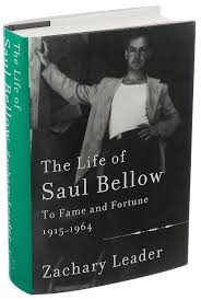 review zachary leader u0027s u0027the life of saul bellow to fame and