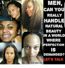 Natural Beauty Meme - men can you reall r handle natural beauty in a world where
