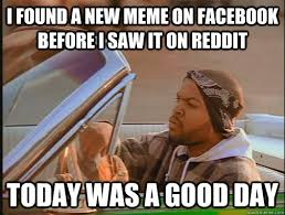 New Memes Today - i found a new meme on facebook before i saw it on reddit today was a
