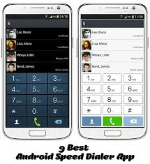 best android dialer apk 9 best android speed dialer app dreamcss