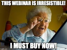 Webinar Meme - the anatomy of a killer sales webinar mojo global