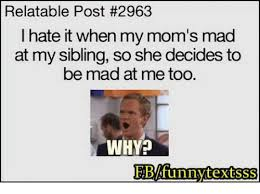Mad Mom Meme - relatable post 2963 i hate it when my mom s mad at my sibling so