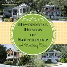 Historic Home Decor Historic Homes Of Southport Part 3 Our Southern Home