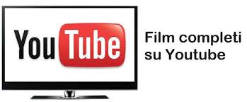 film gratis youtube ita come vedere film gratis completi su yotube guardare film interi ita
