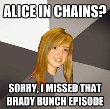 Alice Meme - the brady bunch meme missed alice in chains episodes on bingememe