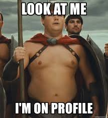 Sparta Meme Generator - look at me i m on profile fat spartan meme generator