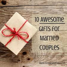 For Married Couples 10 Awesome Gifts For Married Couples Engaged Marriage
