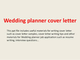 how to be a wedding coordinator wedding planner cover letter 1 638 jpg cb 1394076871