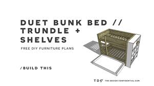 Free Diy Bunk Bed Plans by Free Diy Furniture Plans How To Build A Duet Bunk Bed Trundle
