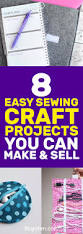 8 easy sewing craft projects you can make and sell