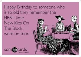 Kids Birthday Meme - happy birthday to someone who is so old they remember the first time