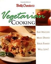 Easy Main Dish - betty crocker easy everyday vegetarian easy meatless main dishes