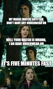 Harry Potter Meme Generator - horny harry meme my magic watch says you don t have any underwear