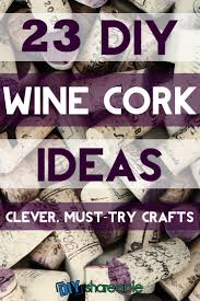 best 25 wine craft ideas on pinterest wine bottle corks diy