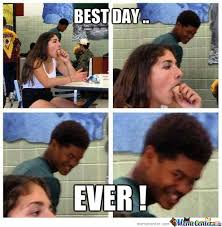 Best Day Ever Meme - best day ever by dalibor omatanovic meme center