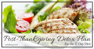 post thanksgiving detox plan for the 17 day diet my 17dd