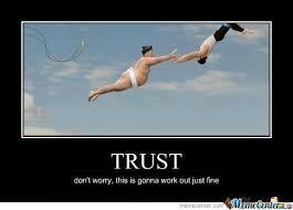 Trust Meme - trust by mrmcfapps meme center