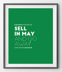 go away green sell in may and go away u2013 quotatium