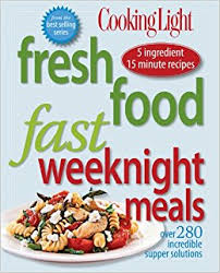 cooking light diet recipes cooking light fresh food fast weeknight meals over 280 incredible