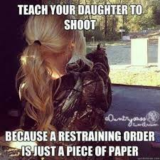 Funny Daughter Memes - teach your daughter to shoot meme http www jokideo com