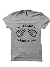 graduation shirt graduation t shirt guess who s graduating shirt tees