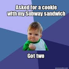 Sandwich Maker Meme - meme maker with my subway sandwich asked for a cookie got two
