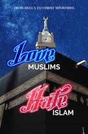 glorious light christian ministries love muslims islam from mecca to christ ministries