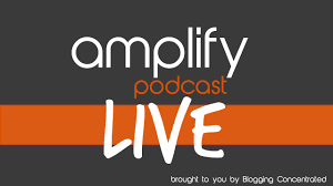 listen to our amplify podcast blogging concentrated