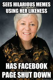 Hilarious Facebook Memes - sees hilarious memes using her likeness has facebook page shut