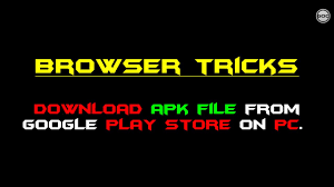 apk file of play store how to apk file from play store on pc browser