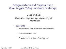 hardware design proposal ppt design criteria and proposal for a cbm trigger daq hardware
