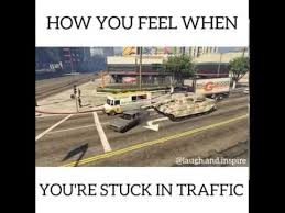 Traffic Meme - how you feel when you are stuck in traffic youtube