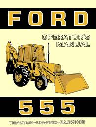 ford 555 tractor loader backhoe operator u0027s manual