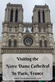 paris france visiting the notre dame cathedral two nerds travel notre dame cathedral pinterest