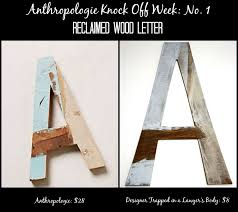 Barn Wood Letters Reclaimed Wood Letter Athropologie Knock Off Week Designer Trapped