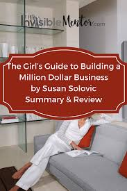 the u0027s guide to building a million dollar business by susan